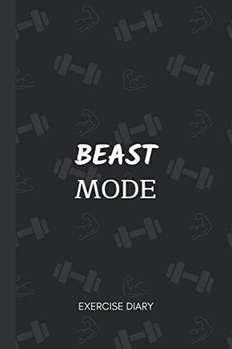 BEAST MODE: Exercise Diary ~ Gym Strength Training Log Book ~ Progress Tracker Journal ~ 6″ x 9″