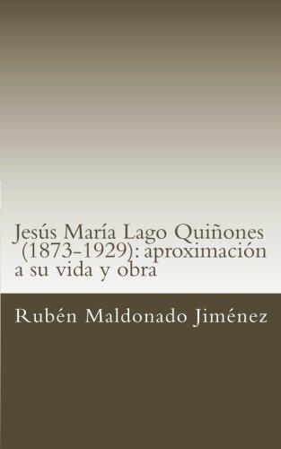 Jesus Maria Lago (1873-1929): aproximacion a su vida y obra (Historia y literatura utuadeña) (Spanish Edition) [Dr. Ruben Maldonado Jimenez] (Tapa Blanda)