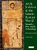 img - for Art and Judaism in the Greco-Roman World: Toward a New Jewish Archaeology book / textbook / text book
