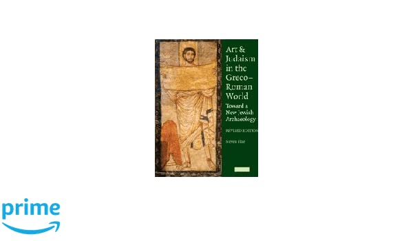 Art and Judaism in the Greco-Roman World: Toward a New Jewish Archaeology (Paperback) - Common