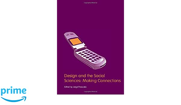Making Connections Design and the Social Sciences