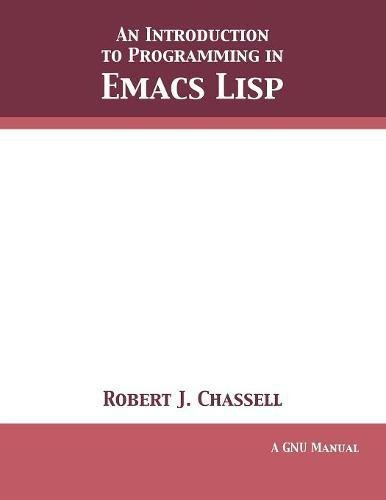 An Introduction to Programming in Emacs Lisp: Edition 3.10