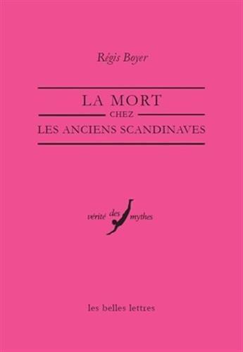La Mort chez les Anciens Scandinaves (Verite Des Mythes) (French Edition)