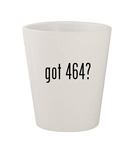 got 464? - Ceramic White 1.5oz Shot Glass