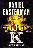 K by Daniel Easterman (1997-08-01)