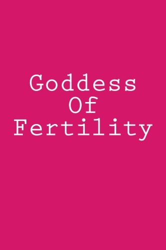Goddess Of Fertility: Notebook, 150 lined pages, softcover, 6 x 9