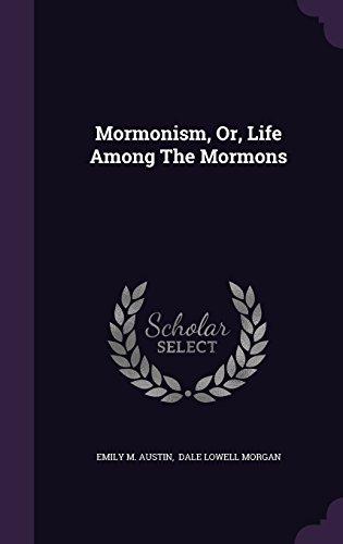 Mormonism, Or, Life Among the Mormons