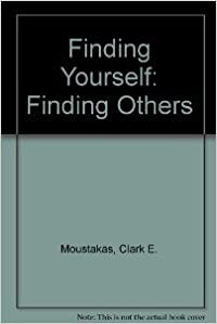 Book Finding Yourself: Finding Others by Clark E. Moustakas (1975-06-01)