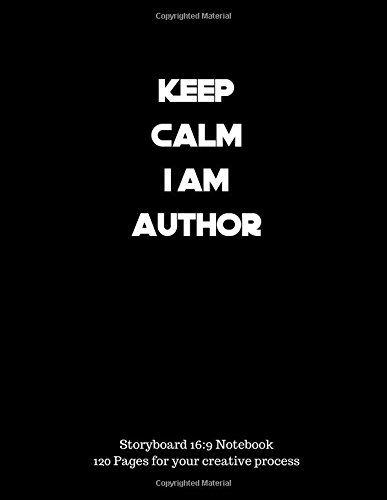 "Download Keep Calm I Am Author: Storyboard 16:9 Notebook Storyboard Book Creative Process Book 120pages Large 8.5""x11"" (Storyboarding, Storyboard ... Animators, Comic, Manga) (Volume 24) pdf epub"