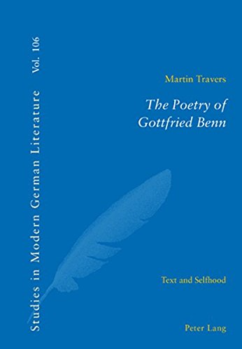 The Poetry of Gottfried Benn: Text and Selfhood (Studies in Modern German Literature)