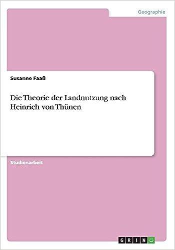Ebooks für jsp herunterladen Die Theorie der Landnutzung nach Heinrich von Thünen (German Edition) PDF 3656838976