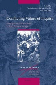 Conflicting Values of Inquiry: Ideologies of Epistemology in Early Modern Europe (Intersections)
