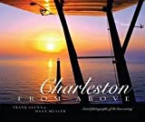 img - for Frank Glenn: Charleston from Above : Aerial Photographs of the Lowcountry (Hardcover); 2007 Edition book / textbook / text book