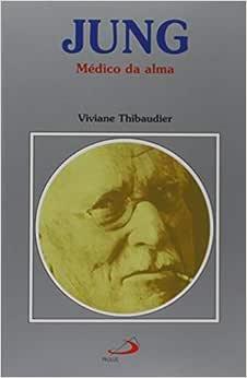 Jung. Médico da Alma