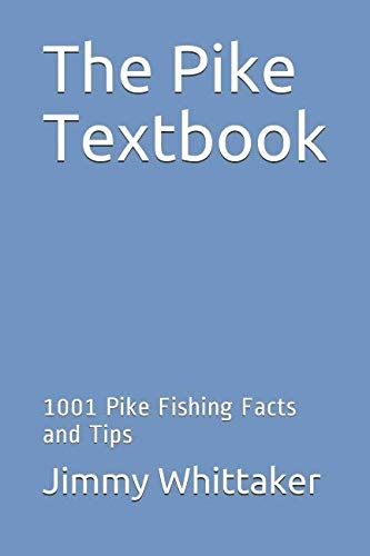 - The Pike Textbook: 1001 Pike Fishing Facts and Tips