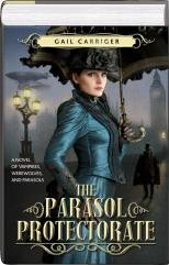 The Parasol Protectorate (3-in-1) Soulless, Changeless, Blameless (Alexia Tarabotti, Omnibus 1-3) (Parasol Protectorate Series)