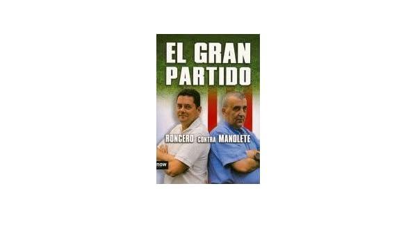 Gran Partido,El (Now books): Amazon.es: Esteban Fernández, Manuel, Gómez-Díaz Roncero, Tomás: Libros