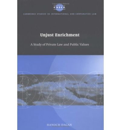 [(Unjust Enrichment: A Study of Private Law and Public Values )] [Author: Hanoch Dagan] [Oct-1997]
