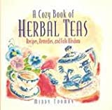 img - for A Cozy Book of Herbal Teas: Recipes, Remedies, and Folk Wisdom book / textbook / text book