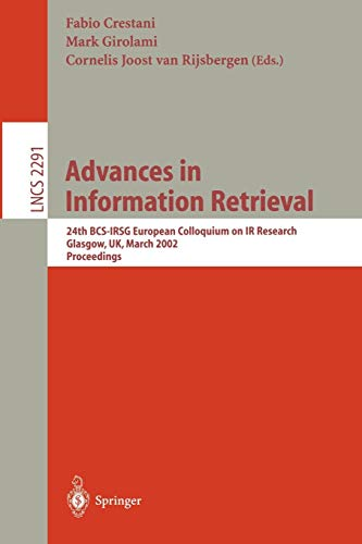 Advances in Information Retrieval: 24th BCS-IRSG European Colloquium on IR Research Glasgow, UK, March 25-27, 2002 Proceedings (Lecture Notes in Computer Science)
