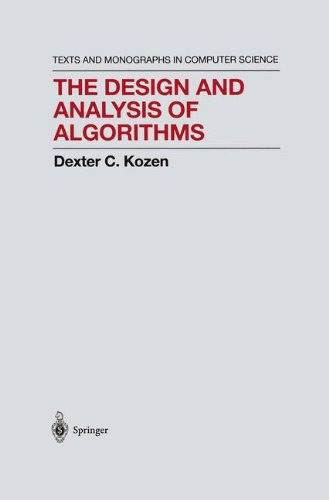 The Design and Analysis of Algorithms (Monographs in Computer Science) by Springer