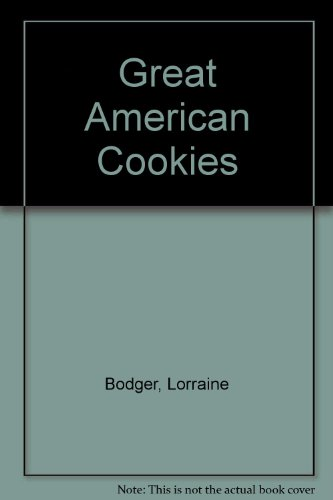 great-american-cookies-120-recipes-for-buttery-crunchy-rich-delicious-all-time-favorite-cookies