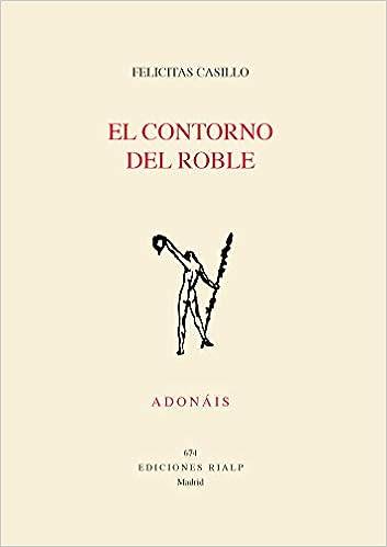 El Contorno Del Roble: 674 (Poesía. Adonáis): Amazon.es: Casillo ...