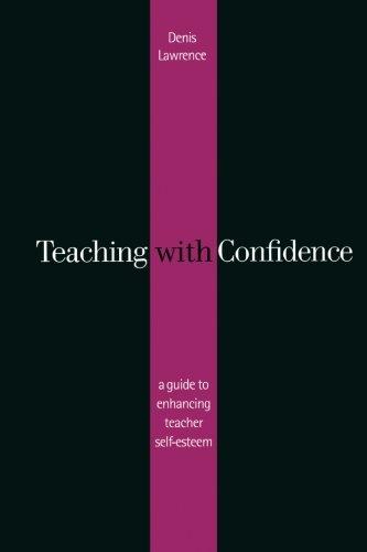 Teaching with Confidence: A Guide to Enhancing Teacher Self-Esteem