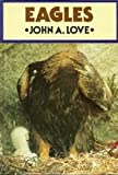 Eagles, John A. Love, 0905483790