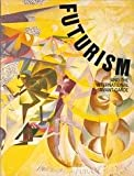 Futurism and the International Avant-Garde, Anne D'Harnoncourt and Germano Celant, 0876330375