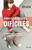 Niños y adolescentes Dificiles, Andrea Fiorenza and ANDREA FIORENZA, 8478710205