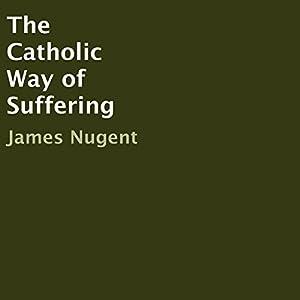 The Catholic Way of Suffering Audiobook
