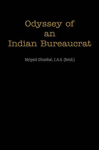 Book: Odyssey of an Indian Bureaucrat by Nripati Ghoshal