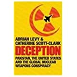 Deception : Pakistan, the United States and the Global Nuclear Weapons Conspiracy