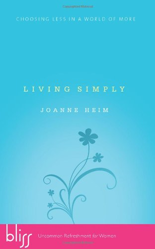Living Simply: Choosing Less in a World of More