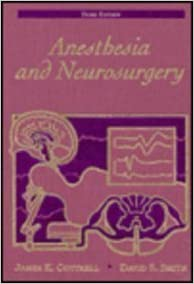 Anesthesia and Neurosurgery: James E  Cottrell, David S