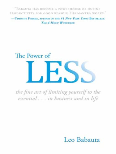 The Power of Less: The Fine Art of Limiting Yourself to the Essential...in Business and in Life - Yourself Fine Art