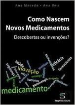 Como Nascem Novos Medicamentos Descobertas ou invenções ...