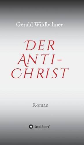 Der Anti-Christ: Zeitgeist, Christus, Religion