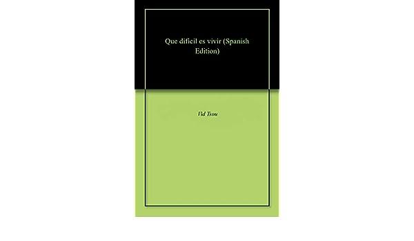 Amazon.com: Que dificil es vivir (Spanish Edition) eBook: Vid Tsou ...