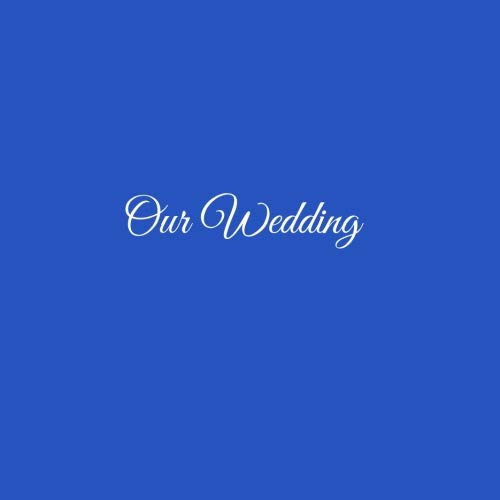 Libro De Visitas Our Wedding para bodas decoracion accesorios ideas regalos matrimonio eventos firmas fiesta hogar invitados boda 21 x 21 cm Cubierta Azul ...