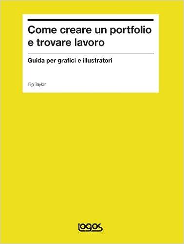 Come creare un portfolio e trovare lavoro. Guida per grafici e  illustratori  Amazon.it  Fig Taylor  Libri dc0dba9ff53