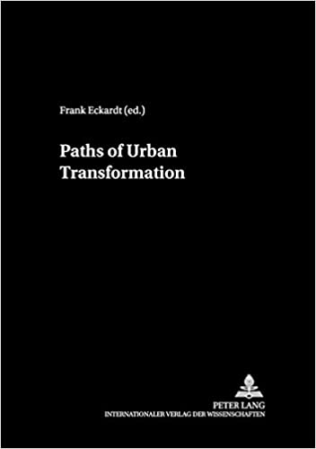 Paths of Urban Transformation (The European City in Transition)