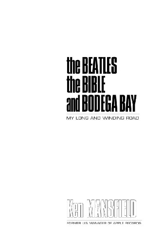 the Beatles the Bible and Bodega Bay (The Beatles The Bible And Bodega Bay)