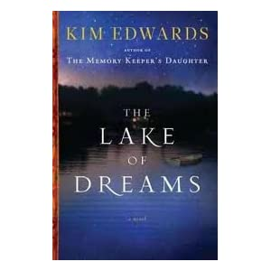 The Lake of Dreams 1st (first) edition Text Only Kim Edwards