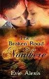 The Broken Road to Nowhere, Evie Alexis, 0983419833