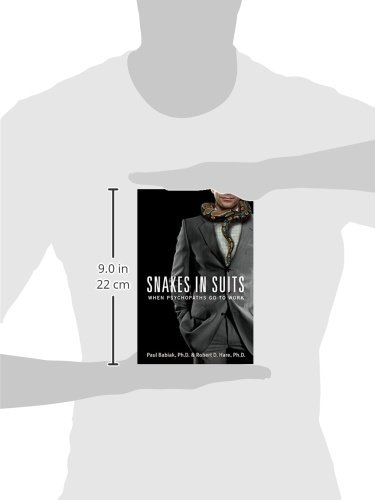 Snakes in Suits: When Psychopaths Go to Work: Paul Babiak ...