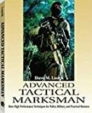 img - for Advanced Tactical Marksman: More High-Performance Techniques for Police, Military, and Practical Shooters by Dave M. Lauck (2002-07-01) book / textbook / text book