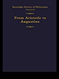 Routledge History of Philosophy Volume II: Aristotle to Augustine