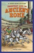 Read Online Everyday Life in Ancient Rome (JR. Graphic Ancient Civilizations) pdf